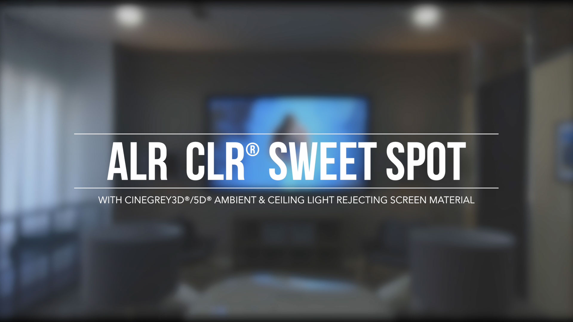 CineGrey 3D/5D® Ambient & Ceiling Light Rejecting Projector Screen Sweet Spot Video