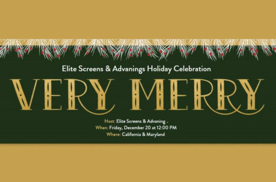 Elite Screens and Advaning Holiday Celebration 2019!